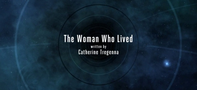 doctor who the woman who lived review catherine tregenna series 9 steven moffat ed bazelgette maisie williams peter capaldi rufus hound