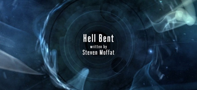 doctor who hell bent review steven moffat rachel talalay twelfth doctor peter capaldi jenna coleman clara oswald maisie williams title card hd