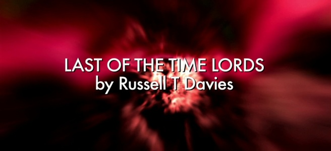 last of the time lords doctor who review title card sequence russell t davies colin teague john simm david tennant freema agyeman