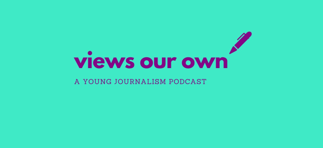 views our own sophie kiderlin mischa alexander alex moreland journalism careers advice